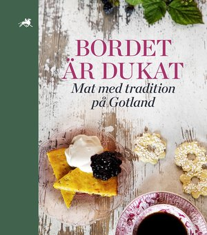 Bordet är dukat - Mat med tradition på Gotland