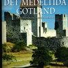 Det medeltida Gotland. En arkeologisk guidebok