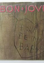 Bon Jovi Born To Be My Baby / Love For Sale 7""