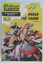 Illustrerade Klassiker 045 Under två fanor 1:a uppl. Good