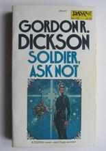 Dickson Gordon R. Soldier, Ask Not