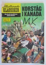 Illustrerade Klassiker 199 Korståg i Kanada 1:a uppl Fair