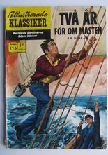 Illustrerade Klassiker 115 Två år för om masten 2:a uppl Good