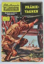 Illustrerade Klassiker 032 Prärievagnen 3:e uppl. Vg-