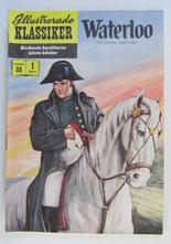 Illustrerade Klassiker 035 Waterloo 1:a uppl. Vg