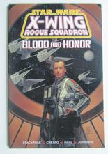 Star Wars: X-wing Rogue Squadron Blood and Honor