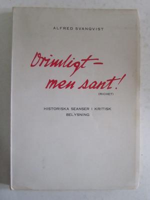 Orimligt-men sant Alfred Svanqvist