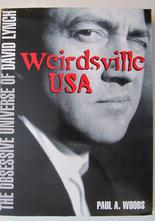 Weirdsville USA The Obsessive Universe of David Lynch