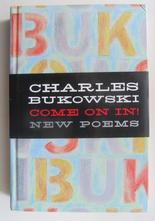 Bukowski Charles, Come On In! New Poems
