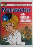 Nataschas Äventyr 02 Natascha och huvudjägarna