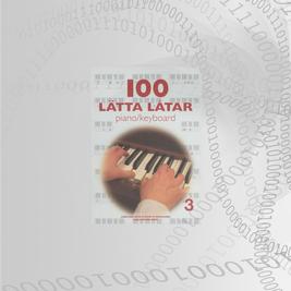 100 Lätta Låtar piano/keyboard Del:3