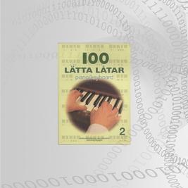 100 Lätta Låtar piano/keyboard Del: 2 (Tillfälligt slut)