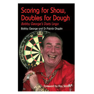 Unicorn Bobby George - Scoring for Show, Doubles for Dough