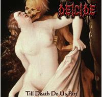 Deicide - Till Death Do Us Part [CD]