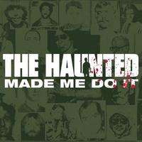Haunted - Made Me Do It [CD]