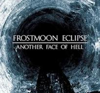 Frostmoon Eclipse - Another Face of Hell [Digi-CD]