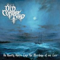 Old Corpse Road - On Ghastly Shores Lays the Wreckage of Our Lore [CD]