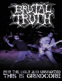Brutal Truth - For the Ugly and Unwanted - This is Grindcore [DVD]