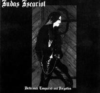 Judas Iscariot - Dethroned, Conquered and Forgotten [M-CD]