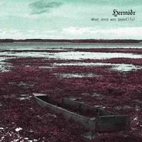 Hermodr - What Once Was Beautiful [CD]