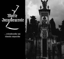 Morte Incandescente - ...Relembrando Um Túmulo Esquecido  [CD]