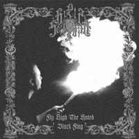 Hills of Sefiroth - Fly High the Hated Black Flag [CD]