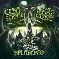 Cuntscrape/Deathfuckingcunt - Split Roast [CD]