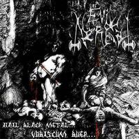 Evil Nerfal - Hail Black Metal... Vobiscum Buer... [CD]