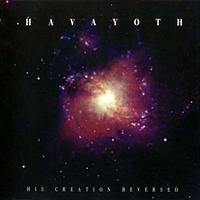 Havayoth - His Creation Reversed [CD]