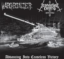 Wargrinder/Iconoclast Contra - Advancing into Ceaseless Victory [CD]