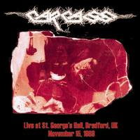 Carcass - Live at St George`s Hall, Nov 15th, 1989 [CD]
