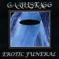 Gaahlskagg - Erotic Funeral [CD]