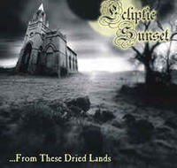 Ecliptic Sunset - ...From These Dried Lands [CD]