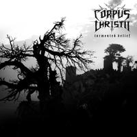 Corpus Christii - Tormented Belief [CD]