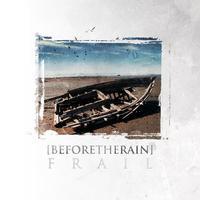 Before the Rain - Frail [CD]