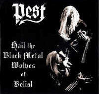 Pest - Hail The Black Metal Wolves Of Belial [CD]