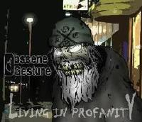 Obscene Gesture - Living in Profanity [CD]