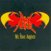 Dark Angel - We Have Arrived [CD)
