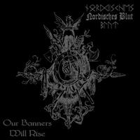 Nordisches Blut - Our Banners Will Rise [CD]