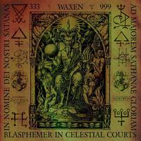 Waxen - Blasphemer in Celestial Courts [CD]