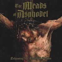 The Meads of Asphodel - Exhuming the Grave of Yeshua (Ltd. with bonus) [CD]