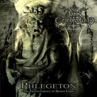 Dark Celebration - Phlegeton: The Transcendence of Demon Lords [CD]