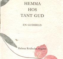 HEMMA HOS TANT GUD Helena Rödholm Siegrist
