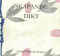 SKAPANDE DIKT Helena Rödholm Siegrist