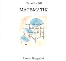 EN VÄG TILL MATEMATIK Linnea Bergersjö