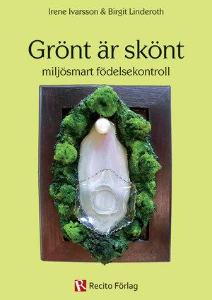 Grönt är skönt - miljösmart födelsekontroll Slutsåld!