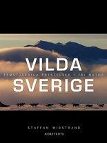 Vilda Sverige - Femstjärniga frestelser i fri natur