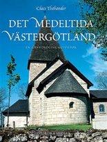 Det medeltida Västergötland - En arkeologisk guidebok