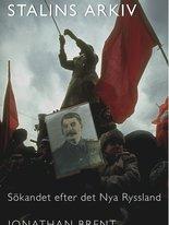 Stalins arkiv - Sökandet efter det nya Ryssland