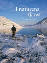 I naturens tjänst - Med vakande ögon i skogar och fjäll